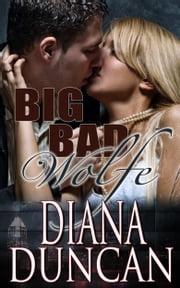 Big Bad Wolfe (Marriage & Mayhem!) Book 2 ebook by Diana Duncan