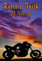 Reece's Faith ebook by TJ Vertigo