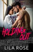 Holding Out ebook by Lila Rose
