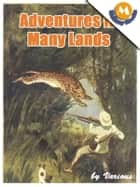 Adventures In Many lands ebook by Various