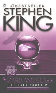 Wizard and Glass - (The Dark Tower #4)(Revised Edition) ebook by Stephen King