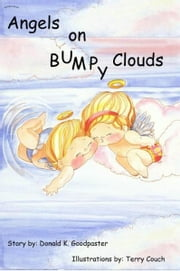 Angels On Bumpy Clouds ebook by Donald Goodpaster