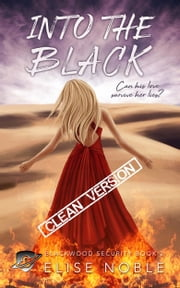 Into the Black - Clean Version ebook by Elise Noble
