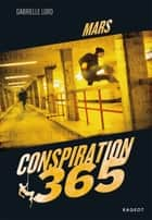 Conspiration 365 - Mars eBook by Gabrielle Lord