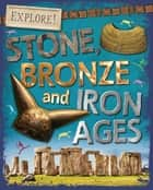Stone, Bronze and Iron Ages ebook by Sonya Newland