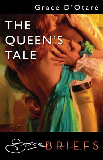 The Queen's Tale (Mills & Boon Spice Briefs) ebook by Grace D'Otare