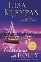 Christmas with Holly - A Novel ebook by Lisa Kleypas