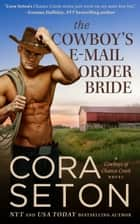 The Cowboy's E-Mail Order Bride ebook by Cora Seton
