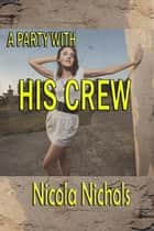 A Party with His Crew ebook by Nicola Nichols