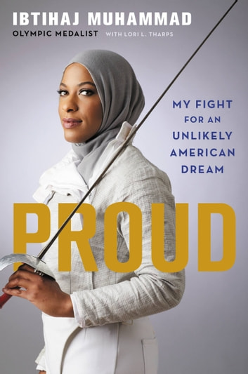 Proud - My Fight for an Unlikely American Dream ebook by Ibtihaj Muhammad