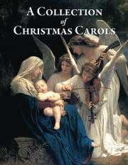 A Collection of Christmas Carols ebook by Benjamin Bloomfield