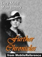 Further Chronicles Of Avonlea (Mobi Classics) ebook by Lucy Maud Montgomery