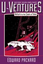 Return to the Cave of Time ebook by Edward Packard,Drew Willis