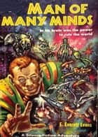 Man of Many Minds eBook by E. Everett Evans