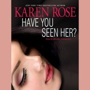 Have You Seen Her? audiobook by Karen Rose