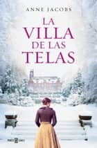 La villa de las telas ebook by Anne Jacobs