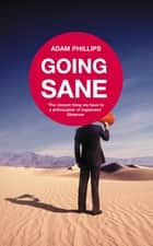 Going Sane ebook by Adam Phillips