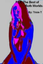 F&R, Best of Both Worlds ebook by Trixie T