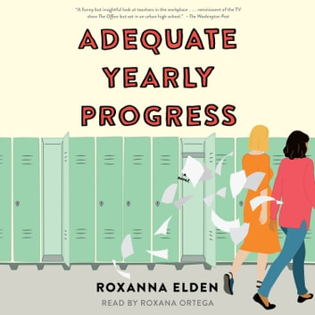 Adequate Yearly Progress - A Novel audiobook by Roxanna Elden