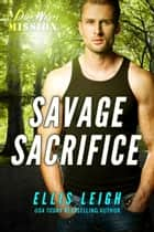 Savage Sacrifice - A Devil's Dires Shifter Romance ebook by Ellis Leigh