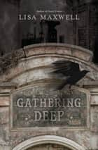 Gathering Deep ebook by Lisa Maxwell