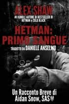 Hetman: Primo Sangue - Un racconto breve di Aidan Snow, SAS. ebook by Alex Shaw