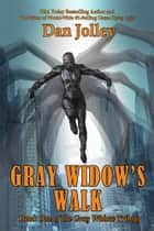 Gray Widow's Walk ebook by Dan Jolley