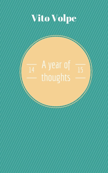 A year of thoughts 14/15 eBook by Vito Volpe