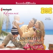 Maid for the Single Dad audiobook by Susan Meier