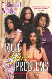 Rich Girl Problems ebook by Tu-Shonda L. Whitaker