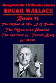 The Complete Mr J G Reeder Stories of Edgar Wallace ebook by Edgar Wallace