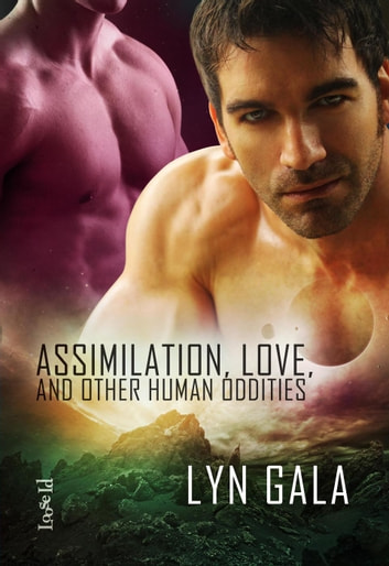 Assimilation, Love, and Other Human Oddities - Claimings, #2 ebook by Lyn Gala