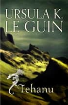 Tehanu - The Fourth Book of Earthsea ebook by Ursula K. Le Guin