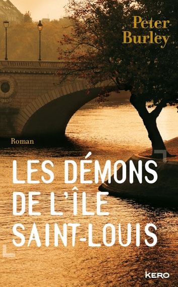 Les démons de l'île Saint-Louis ebook by Peter Burley