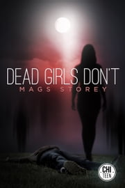 Dead Girls Don't ebook by Mags Storey