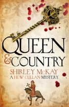 Queen & Country - A Hew Cullen Mystery: Book 5 ebook by Shirley McKay