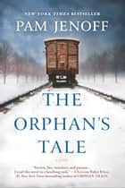 The Orphan's Tale - A Novel eBook par Pam Jenoff