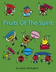 Fruits of the Spirit ebook by Laura Yelvington