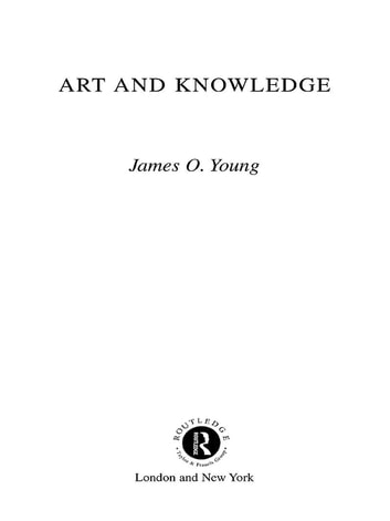 Art and Knowledge ebook by James O. Young