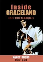 Inside Graceland ebook by Nancy Rooks
