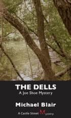 The Dells - A Joe Shoe Mystery ebook by Michael Blair