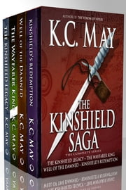 The Kinshield Saga - The Complete Series Ebook di K.C. May