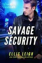 Savage Security - A Devil's Dires Shifter Romance ebook by Ellis Leigh