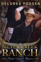 Silver Creek Ranch Volume 2 - 3 Book Box Set ebook by Delores Fossen