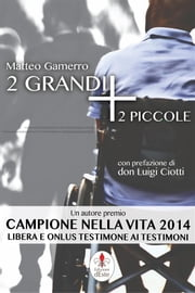 2 grandi + 2 piccole ebook by Matteo Gamerro