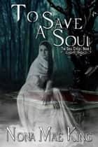 To Save a Soul ebook by Nona Mae King