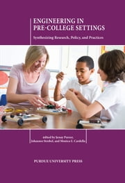 Engineering in Pre-College Settings - Synthesizing Research, Policy, and Practices ebook by