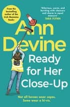 Ann Devine, Ready for Her Close-Up eBook by Colm O'Regan