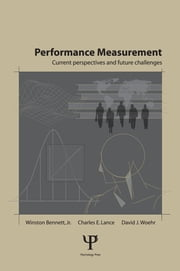 Performance Measurement - Current Perspectives and Future Challenges ebook by Winston Bennett,Charles E. Lance,David J. Woehr