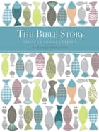 The Bible Story Retold in Twelve Chapters ebook by Andrea Skevington